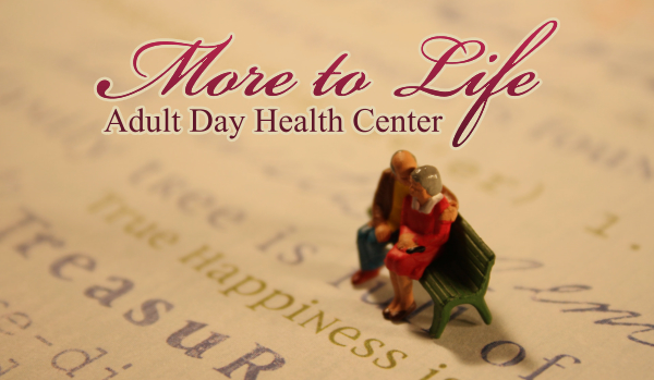 Your-Trust-It-matters-to-us-at-More-To-Life-Adult-Day-Health-Center