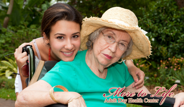 More To Life Adult Day Health Center: Weighing Options for your Mom's Care